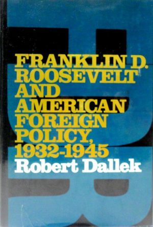 cover of Franklin D Roosevelt and American Foreign Policy by Robert Dallek