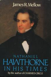 cover of Nathaniel Hawthorne In His Time by James R Mellow