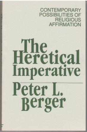 cover of The Heretical Imperative by Peter L Berger