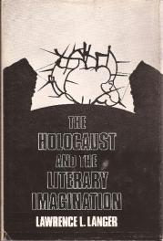 cover of The Holocaust and the Literary Imagination by Lawrence L Langer