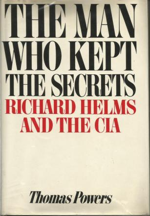 cover of The Man who Kept Secrets by Thomas Powers