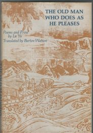 cover of The Old Man Who Does As He Pleases Selections From The Poetry and Prose of Lu Yu translated by Burton Watson