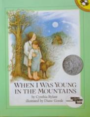 cover of When I Was Young in the Mountains by Cynthia Rylant illustrated by Diane Goode