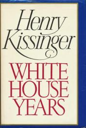 cover of White House Years by Henry A Kissinger