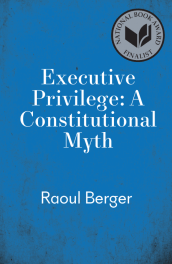 title Executive Privilege: A Constitutional Myth (Studies in Legal History) by Raoul Berger