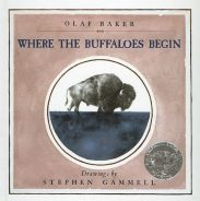 cover of Where the Buffaloes Begin by Olaf Baker & Stephen Gammell