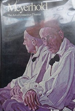 cover Meyerhold: The Art of Conscious Theater by Marjorie L. Hoover