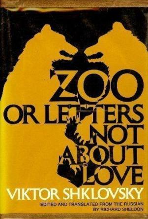 cover of Shklovsky's Zoo Or Letters Not About Love translated by Richard Sheldon