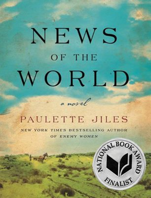 News of the World, by Paulette Jiles book cover, 2016