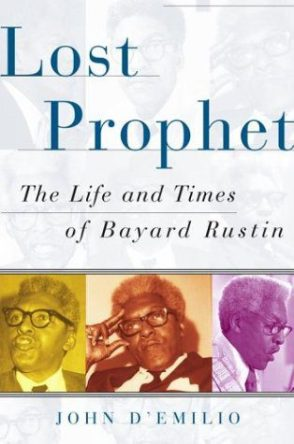 Lost Prophet: The Life and Times of Bayard Rustin, by John D'Emilio, book cover, 2003