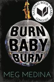 Burn Baby Burn, by Meg Medina book cover