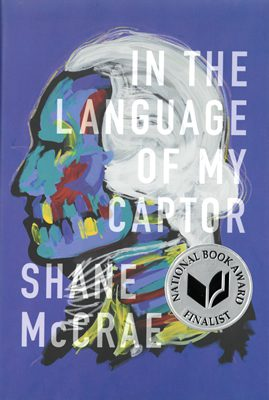 In the Language of My Captor by Shane McCrae book cover