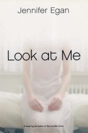 Look at Me by Jennifer Egan book cover