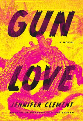 Gun Love by Jennifer Clement book cover