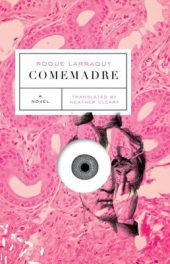 Comemadre by Roque Larraquy book cover
