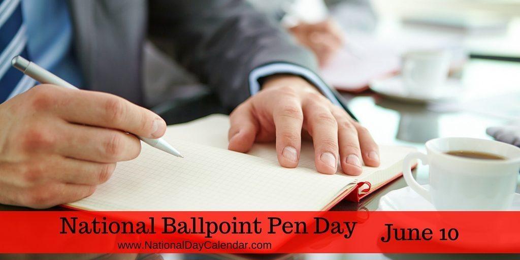 National Ballpoint Pen Day June 10