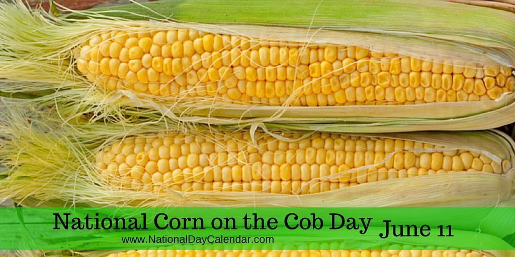 National Corn on the Cob Day June 11