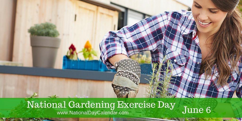 National Gardening Exercise Day June 6