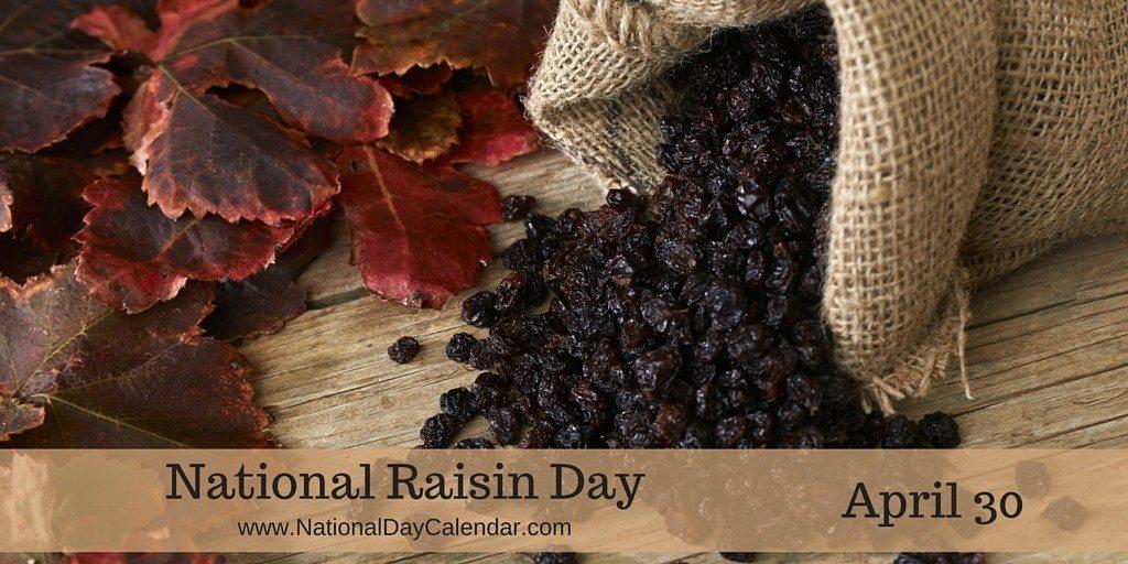 National Raisin Day - April 30