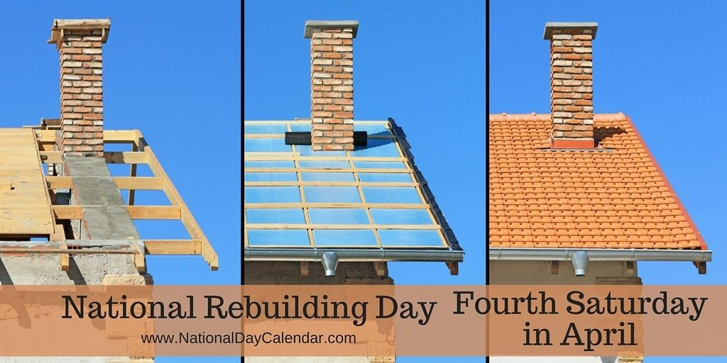 National Rebuilding Day - Fourth Thursday in April
