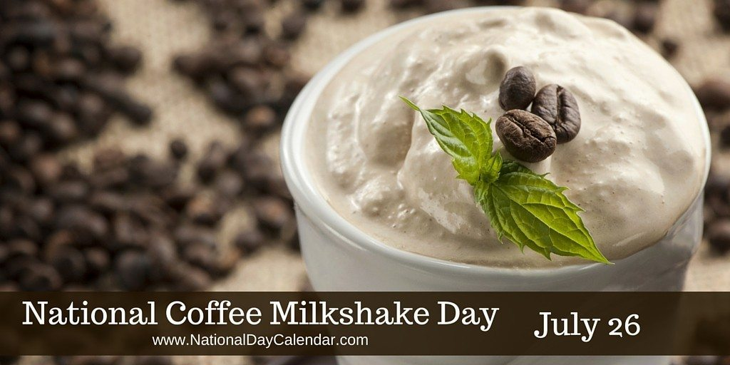 National Coffee Milkshake Day - July 26