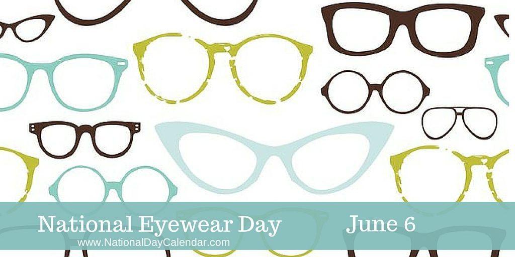 National Eyewear Day - June 6