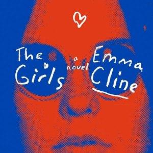 The Girls -- Emma Cline's Novel Reminds of Charles Manson's Evil
