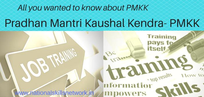 Pradhan Mantri Kaushal Kendra PMKK