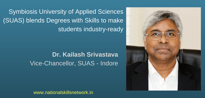 Symbiosis University of Applied Sciences (SUAS) Kailash Srivastava