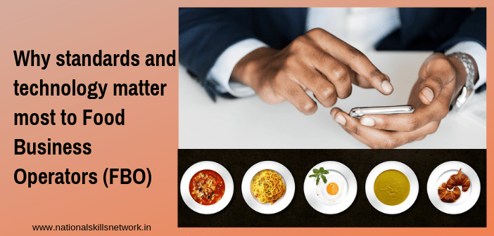Why standards and technology matter most to Food Business Operators (FBO)