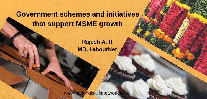 Government schemes and initiatives that support MSME growth