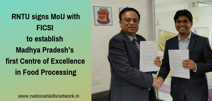RNTU signs MoU with FICSI to establish Madhya Pradesh's first Centre of Excellence in Food Processing