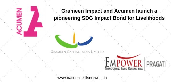 Grameen Impact and Acumen launch a pioneering SDG Impact Bond for Livelihoods
