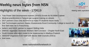 News Bytes from NSN – Quick updates on skill development and Vocational Training – 170619