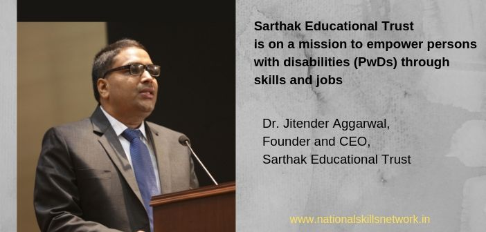 Sarthak Educational Trust is on a mission to empower persons with disabilities through skills and jobs
