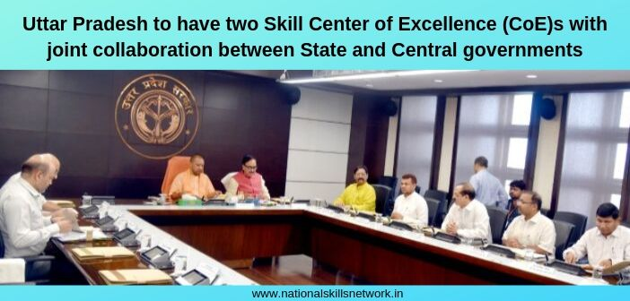 Uttar Pradesh to have two Skill Center of Excellence (CoE)s