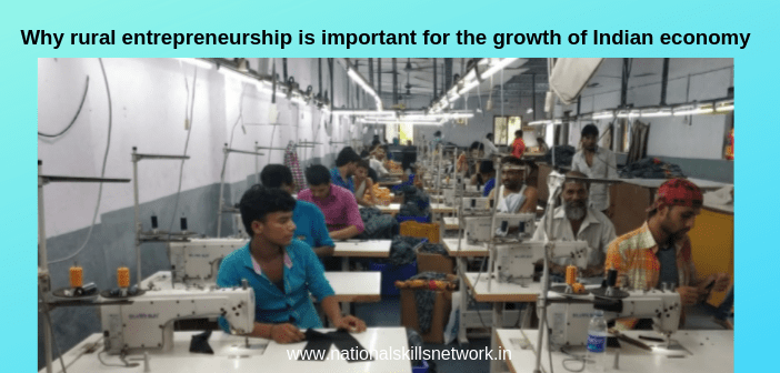 Why rural entrepreneurship is important for the growth of Indian economy