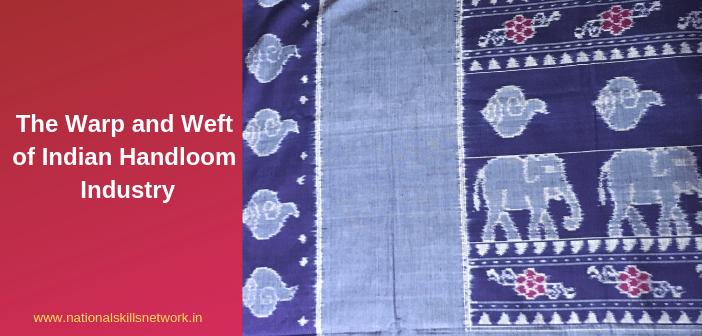 The Warp and Weft of Indian Handloom Industry