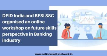 DFID India and BFSI SSC organised an online workshop on future skills perspective in Banking industry