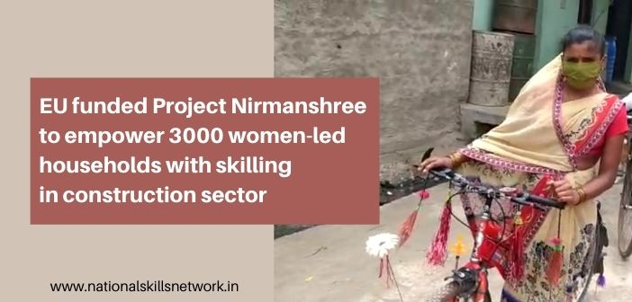 EU funded Project Nirmanshree to empower 3000 women-led households with skilling in construction sector