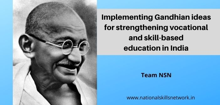 Implementing Gandhian ideas for strengthening vocational and skill-based education in India