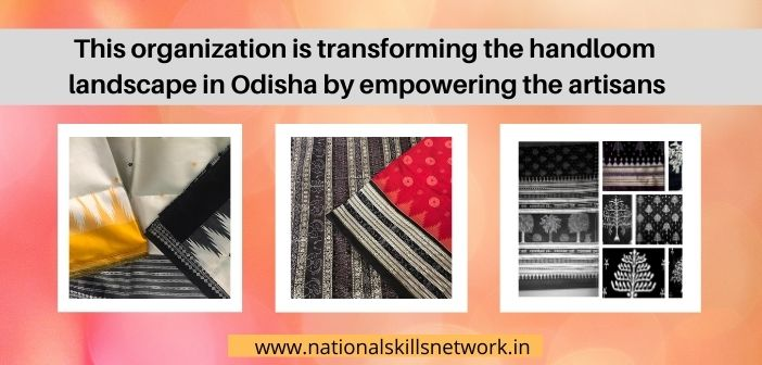 This organization is transforming the handloom landscape in Odisha