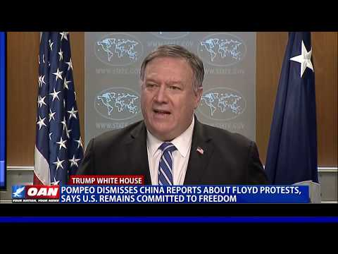 Pompeo dismisses China reports about Floyd protests, says U.S. remains committed to freedom