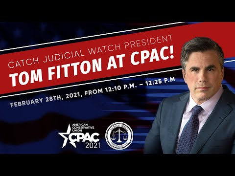 PREVIEW: Tom Fitton to Speak @ #CPAC 2021!