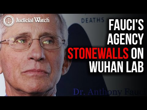 Fauci's Agency STONEWALLS on Wuhan Lab–Judicial Watch SUES