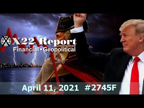 🔴 𝐗𝟐𝟐 𝐑𝐄𝐏𝐎𝐑𝐓 | X22 Report Today Episode 2745F – April 13, 2021  Latest News | Best of Podcasts