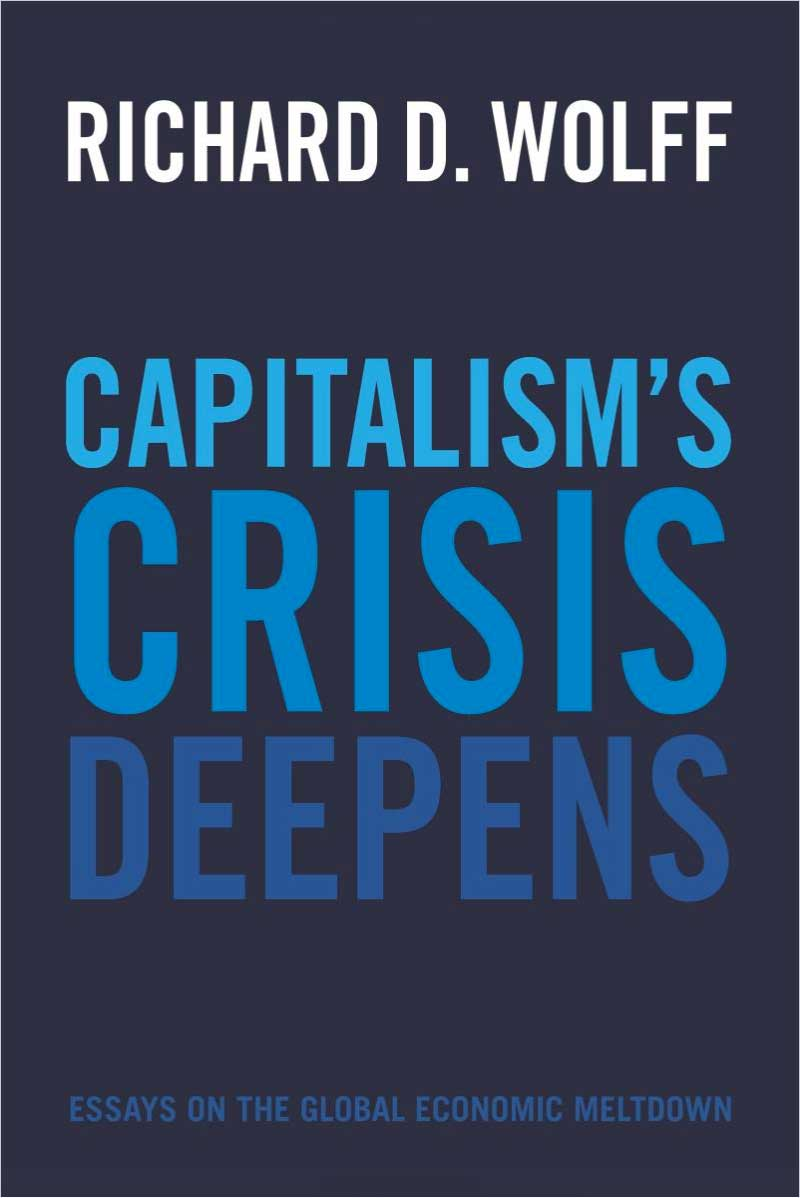 capitalism s crisis deepens essays on the global economic