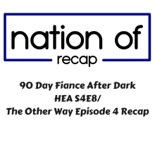 03 >> 90 Day Fiance After Dark 03 The Other Way Episode 4 Hea Episode 8