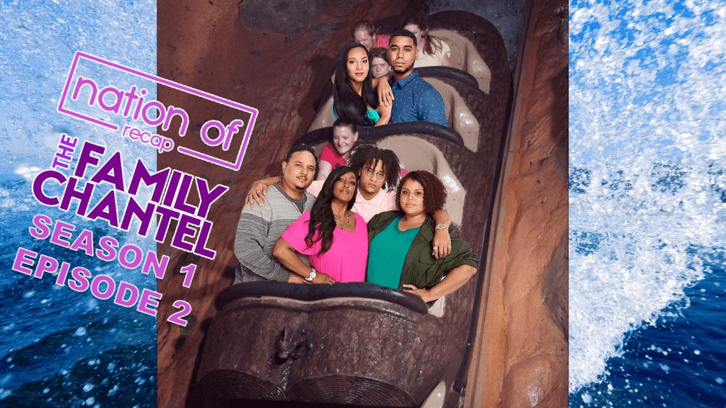 The Family Chantel Episode Two Recap - Nation Of Podcast