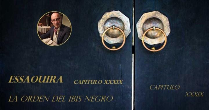 Essaouira, La Orden del Ibis Negro Capítulo XXXIX
